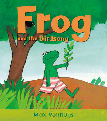 Frog and the Birdsong by Max Velthuijs
