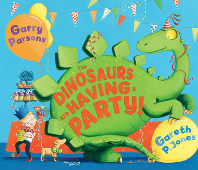 The Dinosaurs are Having a Party! by Gareth P. Jones