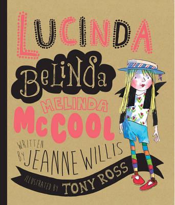 Lucinda Belinda Melinda Mccool by Jeanne Willis
