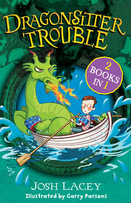 Dragonsitter Trouble 2 Books in 1 by Josh Lacey
