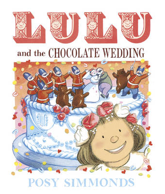 Lulu and the Chocolate Wedding by Posy Simmonds
