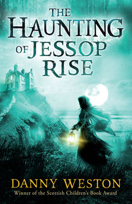 The Haunting of Jessop Rise by Danny Weston