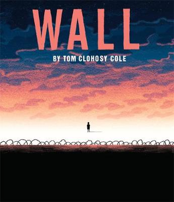 The Wall by Tom Clohosy Cole