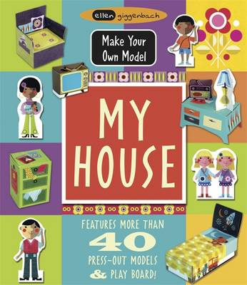 Make Your Own Model: My House by Ellen Giggenbach
