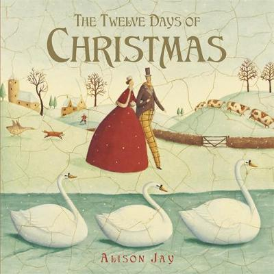 Twelve Days of Christmas by Alison Jay