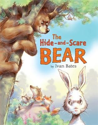 The Hide and Scare Bear by Ivan Bates