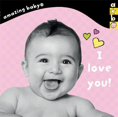 I Love You! Amazing Baby by Emma Dodd