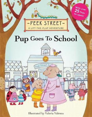 Pup Goes to School Peek Street by Eryl Norris, Valeria Valenza