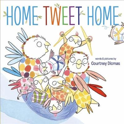 Home Tweet Home by Courtney Dicmas