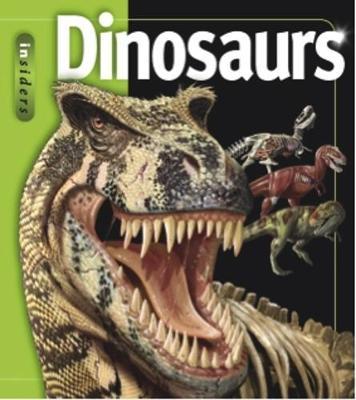 Insiders Dinosaurs by Professor John A. Long