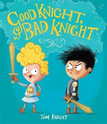 Good Knight, Bad Knight by Tom Knight