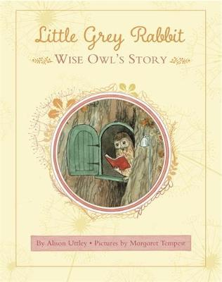 Little Grey Rabbit: Wise Owl's Story by Alison Uttley, aint Margaret Mary