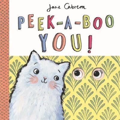 Jane Cabrera - Peek-a-boo You! by Jane Cabrera