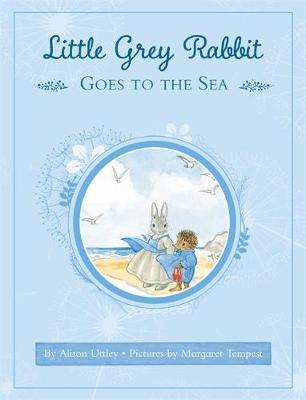 Little Grey Rabbit: Little Grey Rabbit Goes to the Sea by Alison Uttley
