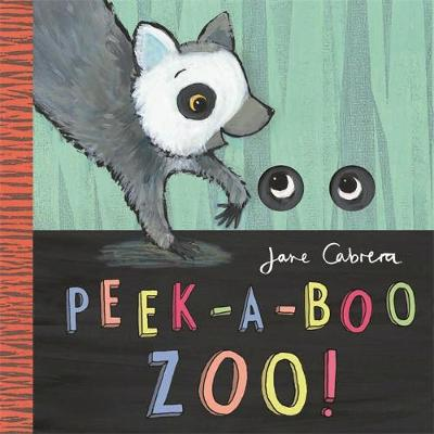 Jane Cabrera - Peek-a-Boo Zoo! by Jane Cabrera
