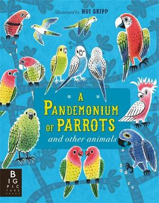 A Pandemonium of Parrots by Kate Baker