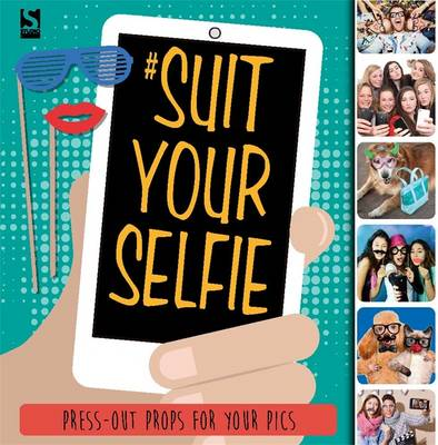 Suit Your Selfie by Frankie J. Jones, Holly Brook-Piper