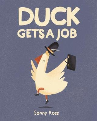 Duck Gets a Job by Sonny (Author &Illustrator) Ross
