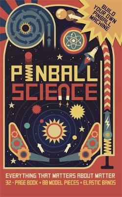 Pinball Science by Publishing Templar, Ian Graham, Nick Arnold