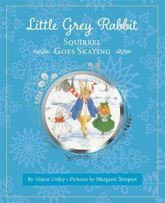 Little Grey Rabbit: Squirrel Goes Skating by Margaret Tempest