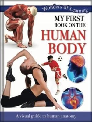 Wonders of Learning: My First Book on First Human Body Reference Omnibus by
