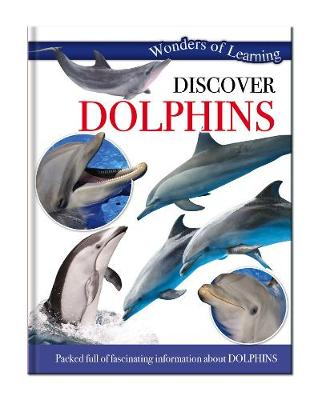Wonders of Learning: Discover Dolphins Wonders of Learning Omnibus by North Parade Publishing