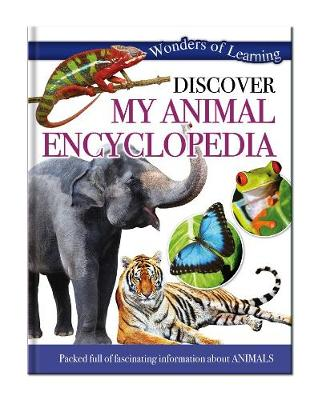 Wonders of Learning: Discover My Animal Encyclopedia Wonders of Learning Omnibus by North Parade Publishing