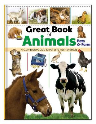 Great Books of Animals Pets & Farm : A Complete Guide to Pet and Farm Animals by