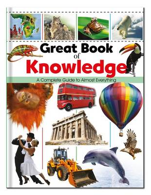 Great Book of Knowledge A Complete Guide to Almost Everything by