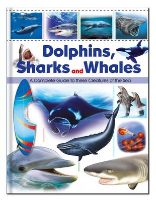 Encyclopedia of Dolphins, Sharks and Whales by