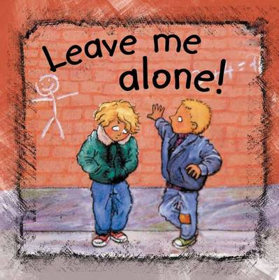 Leave Me Alone by Ann de Bode