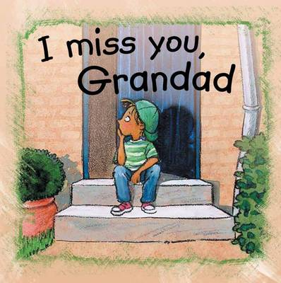 I Miss You Grandad by Ann de Bode