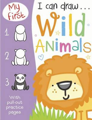My First I Can Draw... Wild Animals by