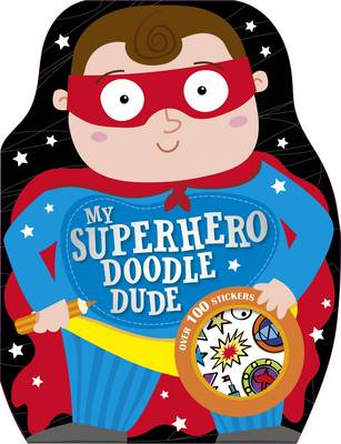 My Superhero Doodle Dude by Make Believe Ideas, Sarah Vince