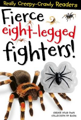 Fierce Eight-Legged Fighters by Sarah Creese