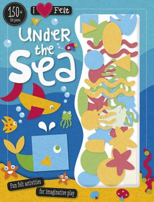 I Love Felt Under the Sea by Make Believe Ideas
