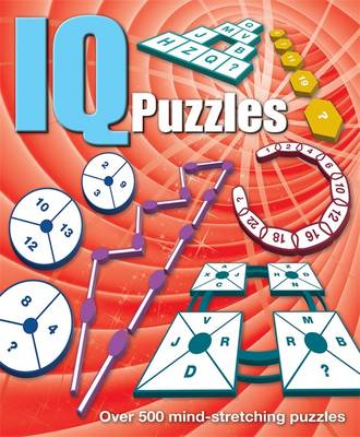 IQ Puzzles Over 500 Mind-Stretching Puzzles by Arcturus Publishing