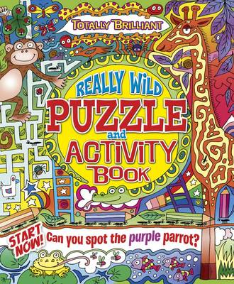 Totally Brilliant: Really Wild Puzzle and Activity Book by Arcturus Publishing