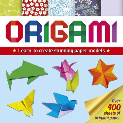 Origami Learn Basic Folds to Create Stunning Paper Models by Belinda Webster