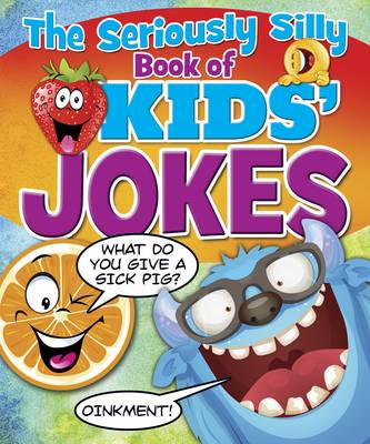 The Seriously Silly Book of Kids' Jokes by Sean Connolly
