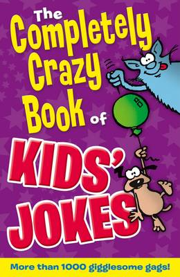 The Completely Crazy Book of Kids' Jokes by Peter Coupe