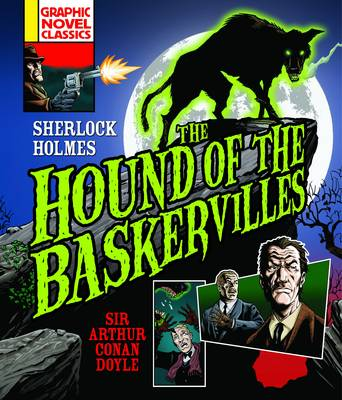 Graphic Novel Classics: The Hound of the Baskervilles by Sir Arthur Conan Doyle, Anthony Williams