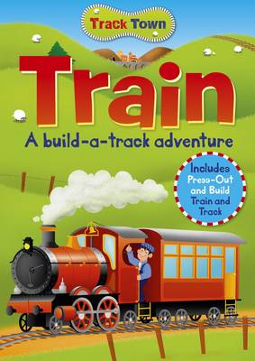 Track Town: Train by Arcturus Publishing