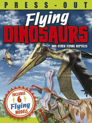 Press-Out Flying Dinosaurs by Arcturus Publishing