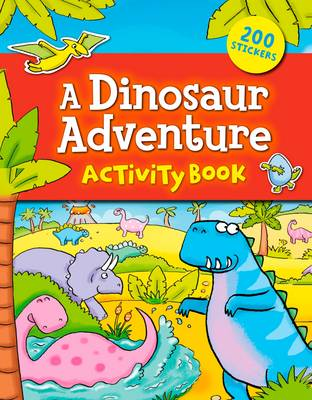 A Dinosaur Adventure Activity Book by Arcturus Publishing