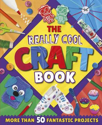The Really Cool Craft Book by Arcturus Publishing