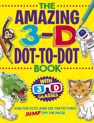 The Amazing 3-D Dot-to-Dot Book by Arcturus Publishing