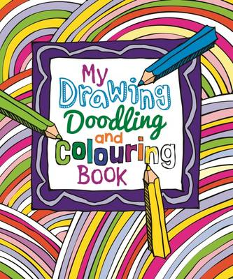 My Drawing, Doodling and Colouring Book by Arcturus Publishing