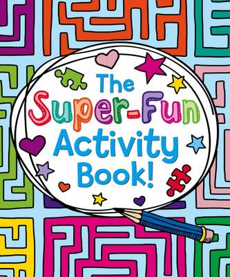 The Super-Fun Activity Book by Tom Sparke