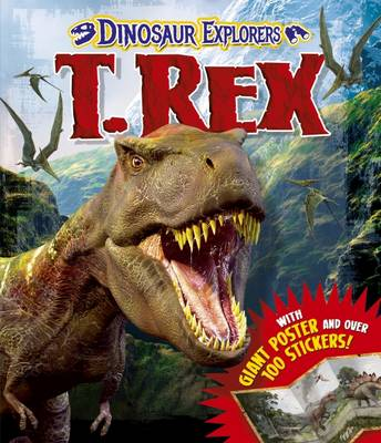 Dinosaur Explorers T. Rex by Arcturus Publishing